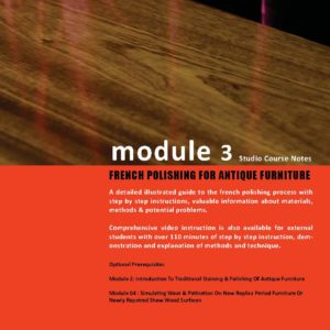 Module 3 French polishing for anique furniture